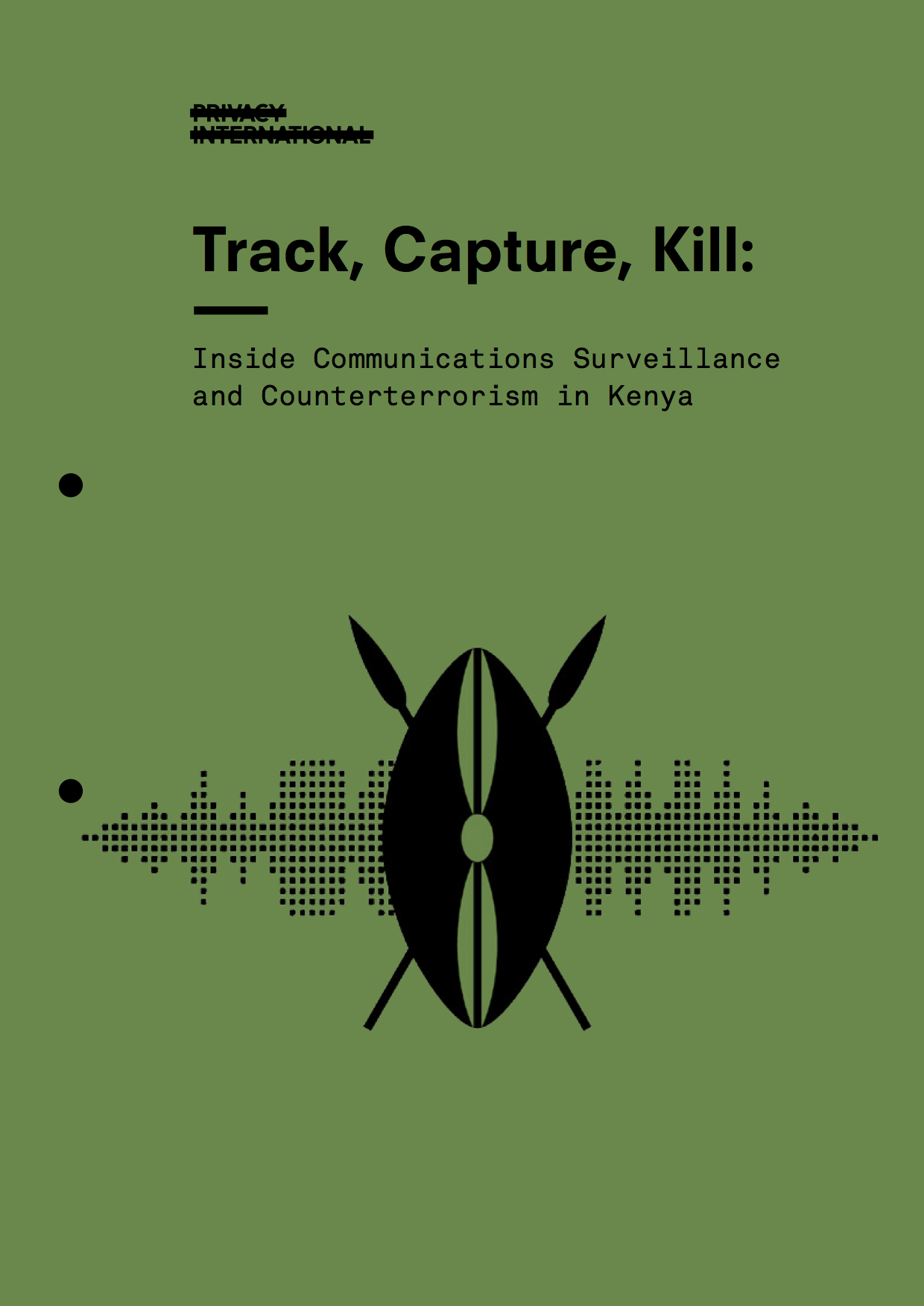 Track, Capture, Kill: Inside Communications Surveillance and Counterterrorism In Kenya