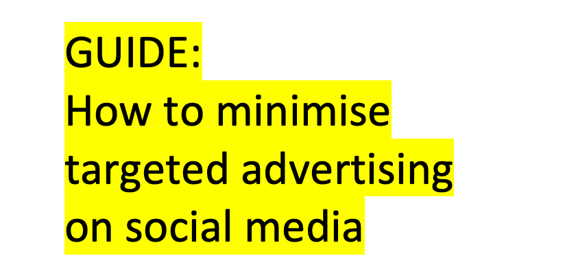 How to minimise targeted advertising on social media