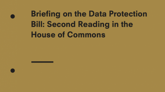 Briefing on the UK Data Protection Bill: Second Reading in the House of Commons