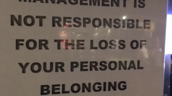 """Management takes no responsibility for your personal belonging"""