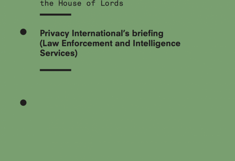 Briefing On The Data Protection Bill For Committee Stage In The House Of Lords: Law Enforcement And Intelligence Services Processing
