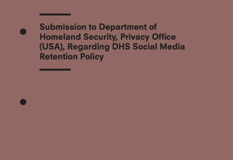 Submission To Department Of Homeland Security, Privacy Office (USA), Regarding DHS Social Media Retention Policy