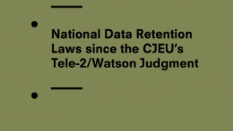 Report On The National Data Retention Laws Since The CJEU's Tele-2/Watson Judgment