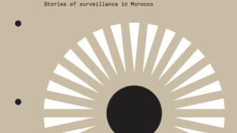 Their Eyes On Me: Stories of Surveillance in Morocco
