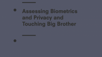 Assessing Biometrics and Privacy and Touching Big Brother