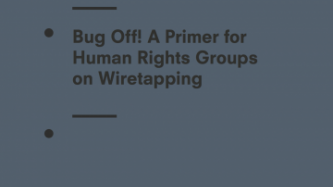 Bug Off! A Primer for Human Rights Groups on Wiretapping