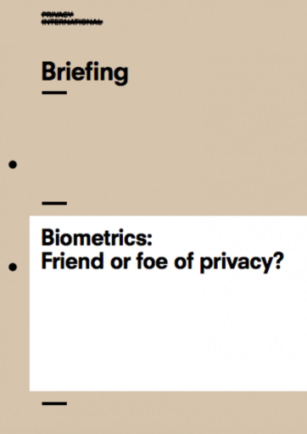 Biometrics: Friend or foe of privacy?   Privacy International