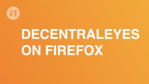 Decentraleyes on Firefox