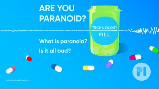 An open green pill bottle surrounded by multicolour pills - label reads Technology Pill, there's a waveform running across behind the bill bottle Text reads: Are you paranoid? What is paranoia? Is it all bad?