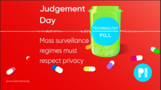 Technology Pill Logo - Text reads: Judgement Day: Mass surveillance regimes must respect privacy