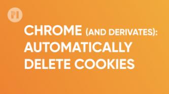 Chrome automatically delete cookies