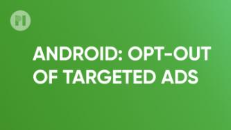 Android: Opt-out of targeted ads